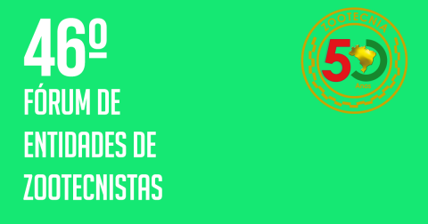 46º Fórum de Entidades de Zootecnistas ocorre em setembro, em Brasília