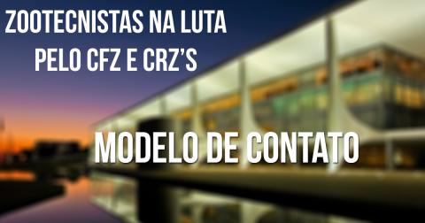Modelo de contato para mobilização a favor da criação do CFZ e CRZ's
